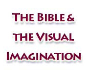 The Bible and the Visual Imagination.